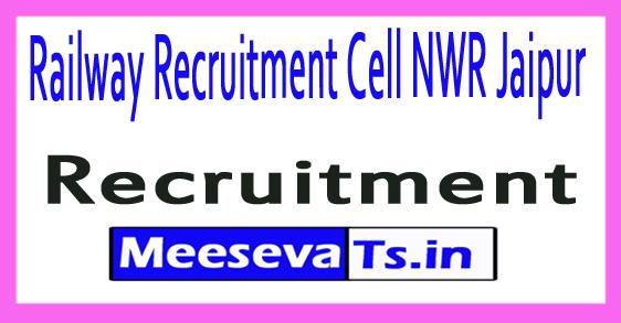 Railway Recruitment Cell NWR Jaipur Recruitment Notification 2017