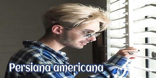 Persiana Americana