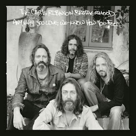 Chris Robinson Brotherhood's  Anyway You Love, We Know How You Feel
