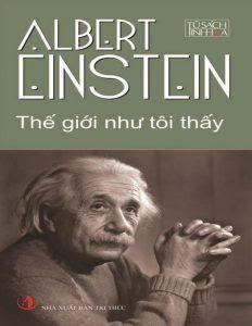 Thế giới như tôi thấy - Albert Einstein