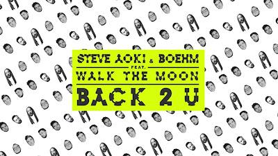 Steve Aoki & Boehm - Back 2 U ft. WALK THE MOON