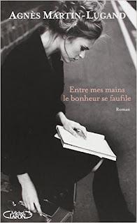 Livre - Entre mes mains le bonheur se faufile, Agnès Martin-Lugand