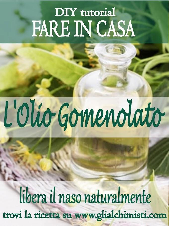 L'Olio Gomenolato per liberare il nasino (e i nasoni...) ricetta facilissima