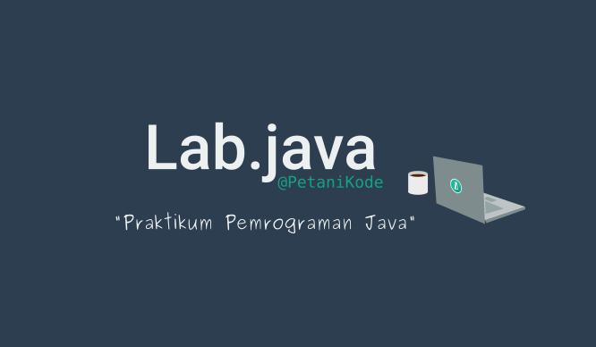 Pemrograman Java di Lab Petani Kode