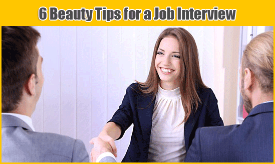 6 Beauty Tips for a Job Interview