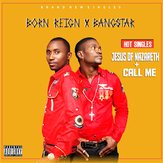 "[MUSIC] Bangstar & Born Reign – ""Call Me + Jesus of Nazareth"" @bangreign"