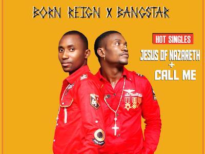"[MUSIC]: Bangstar & Born Reign - ""Call Me + Jesus of Nazareth""    @bangreign"