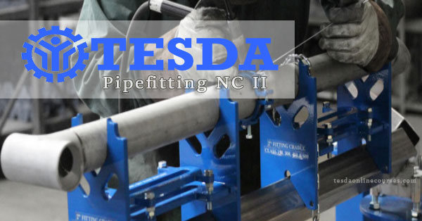 TESDA Pipefitting NC II Course Learning the Skills of Fixing the Piping System