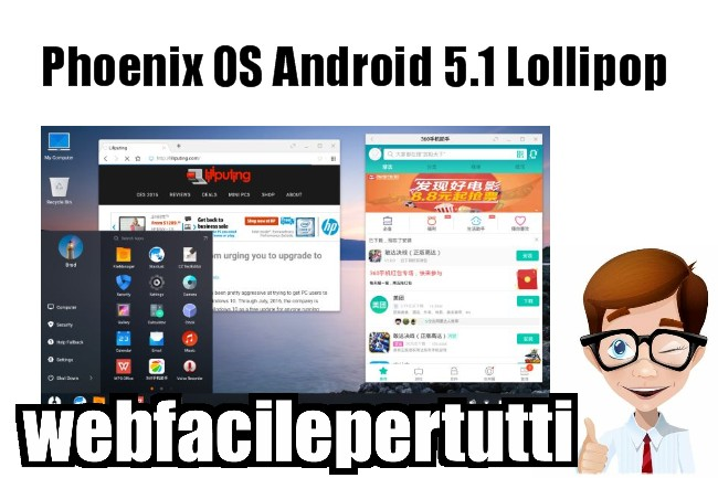 Phoenix OS Android 5 1 Lollipop Su Pc Con Sistemi 32 e 64 bit