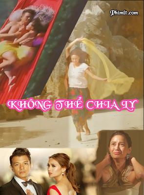 Không Thể Chia Ly (LT) - Phim bộ Philippines