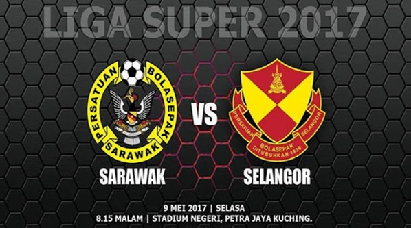 Live Streaming Selangor vs Sarawak 9.5.2017 Liga Super