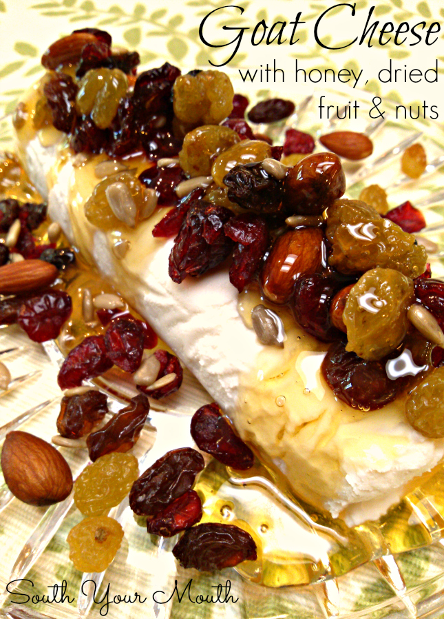 Goat Cheese with Honey, Dried Fruit and Nuts! This will become one of your go-to appetizers. It's easy to travel with because you can assemble everything when you get where you're going.