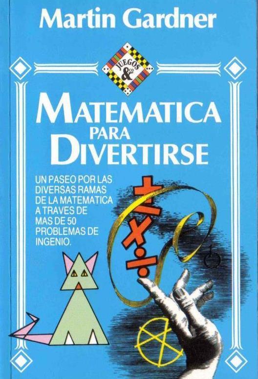Matemáticas para divertirse – Martín Gardner