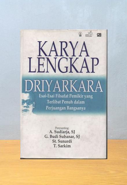 KARYA LENGKAP DRIYARKARA, Sudiarja, et. al. [ed]