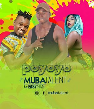 Download Mp3 | Muba Talent ft Easy Man - Poyoyo