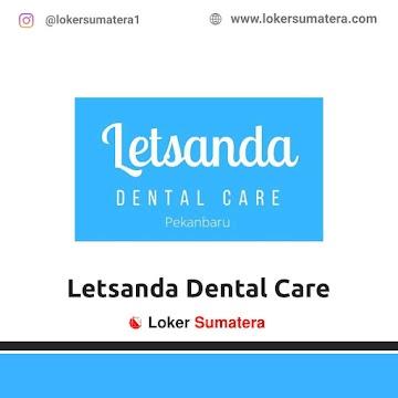 Lowongan Kerja Pekanbaru: Letsanda Dental Care Mei 2021