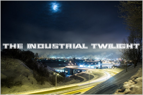 The Industrial Twilight