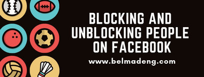 Blocking And Unblocking People On Facebook