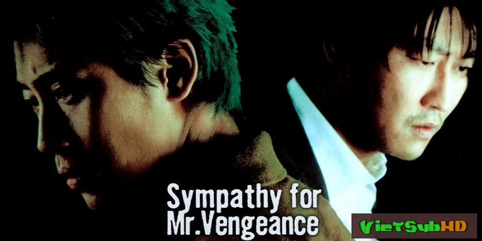 Phim Báo Thù VietSub HD | Sympathy for Mr. Vengeance 2002
