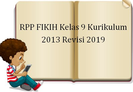 RPP FIKIH Kelas 9 Kurikulum 2013 Revisi 2019