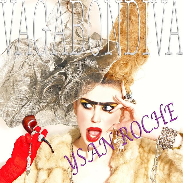 Ysan Roche, Ysan Roche Music, Ysan Roche Album, Vagabondiva, Diva, dandy, Crazy Music, Controversial