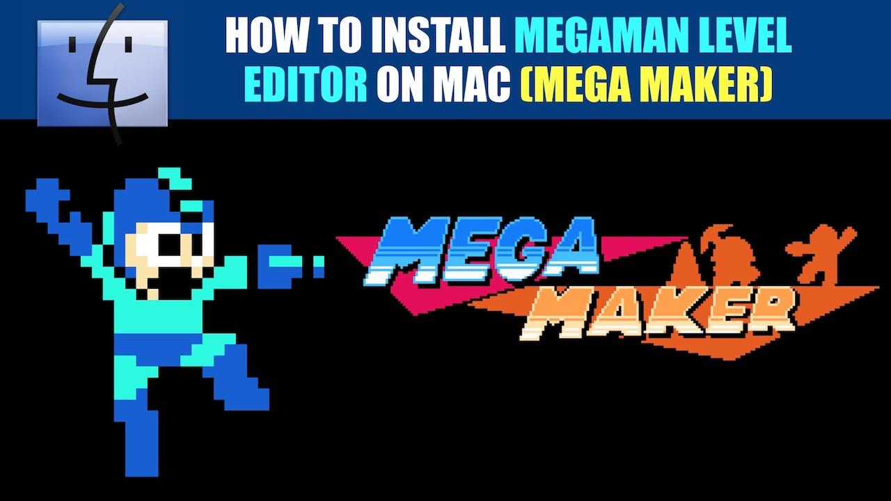 How to Install Megaman Lever Editor on Mac (Mega Maker)