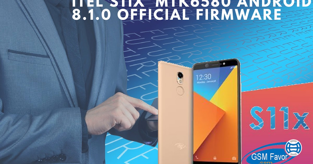 ITEL S11X MTK6580 ANDRIOD 8 1 0 OFFICIAL FIRMWARE FILE FREE DOWNLOAD