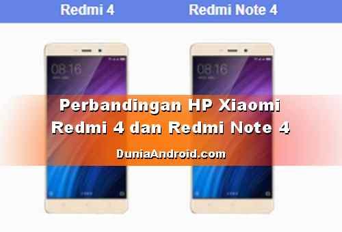 Beda Xiaomi Redmi 4 dan Note 4 dari Harga dan Spesifikasinya