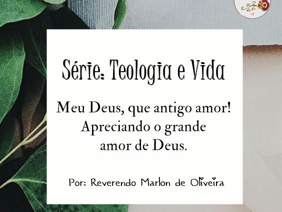 Série: Teologia e Vida parte (2)