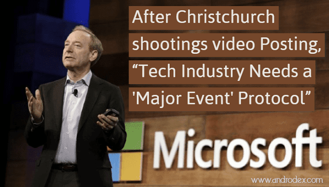 "After Christchurch shootings video Posting, The head of Microsoft Says ""Tech Industry Needs a 'Major Event' Protocol"""