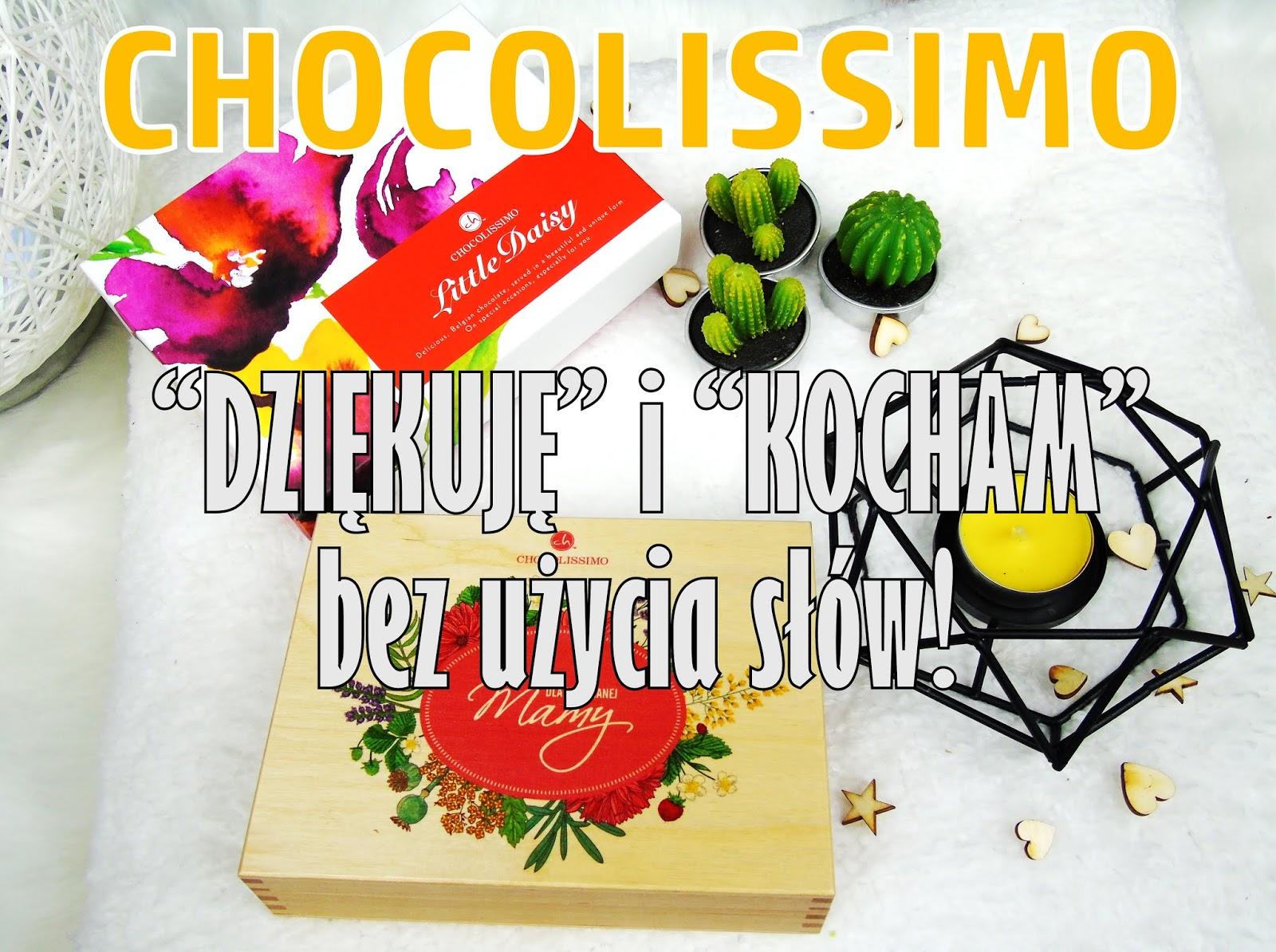 CHOCOLISSIMO - Mój słodki sposób na wyrażanie uczuć.