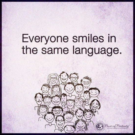 Quote Everyone Should Smile: Everyone Smiles In The Same Language.