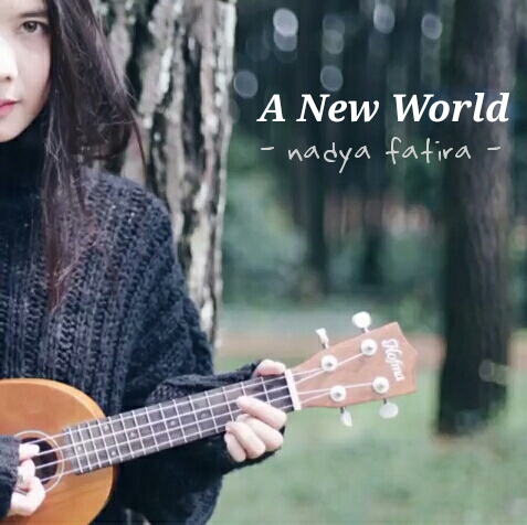 Lirik Nadya Fatira - A New World