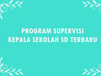 Contoh Program Supervisi Kepala Sekolah SD Terbaru