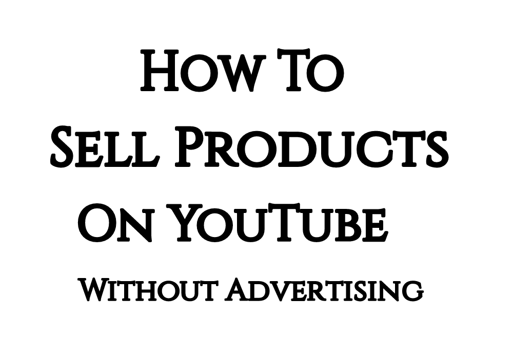 How to sell products on youtube without advertising tokohow how to sell products on youtube without advertising ccuart Images
