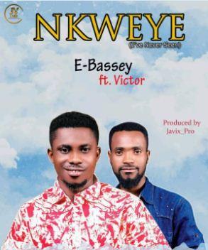 [SB-MUSIC] E Bassey - 'Nkweye' Ft Victor Jonah
