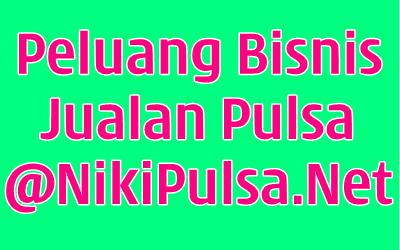Peluang Usaha Bisnis Menjual Pulsa Elektrik All Operator Server Niki Reload Bisnis Pulsa Elektrik Online Termurah Jakarta Bandung Semarang Surabaya