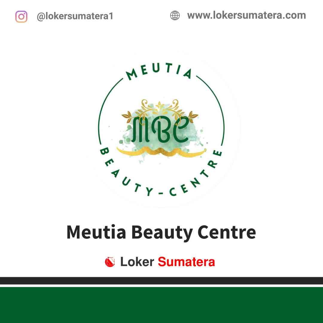 Lowongan Kerja Aceh Tamiang, Meutia Beauty Centre Juli 2021