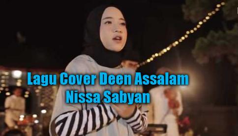 Download Lagu Nissa Sabyan Deen Assalam Mp3 Versi Cover Terbaru 2018,Nissa Sabyan, Lagu Religi, Lagu Cover, 2018