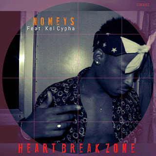 Music: Nomeys - Heart Break Zone Feat. Kel Cypha