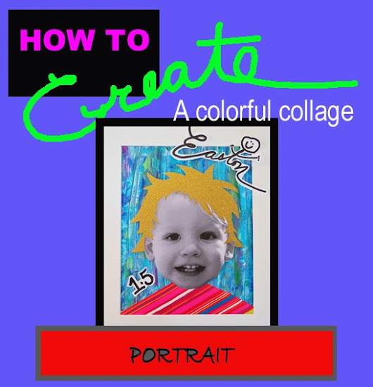 HOW TO CREATE A COLORFUL COLLAGE PORTRAIT