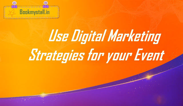 Use Digital Marketing Strategies for your Event