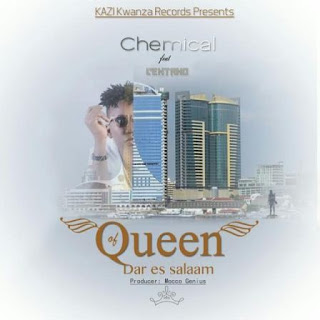 Chemical - QUEEN OF DAR ES SALAAM Ft. Centano