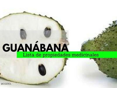Guanábana, Lista de propiedades medicinales; combate un sin fin de enfermedades