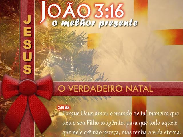 João 3:16 - Jesus, o verdadeiro Natal