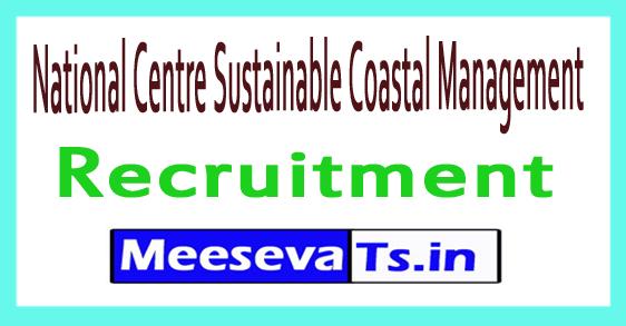 National Centre Sustainable Coastal Management NCSCM Recruitment