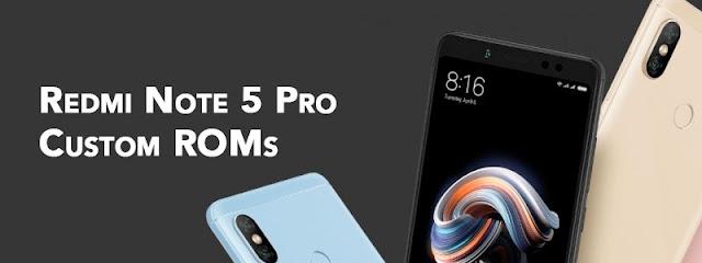 Custom ROM Terbaik untuk Redmi Note 5 Pro
