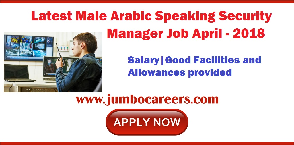 vacancy for arabic speaking security manager in dubai. Black Bedroom Furniture Sets. Home Design Ideas