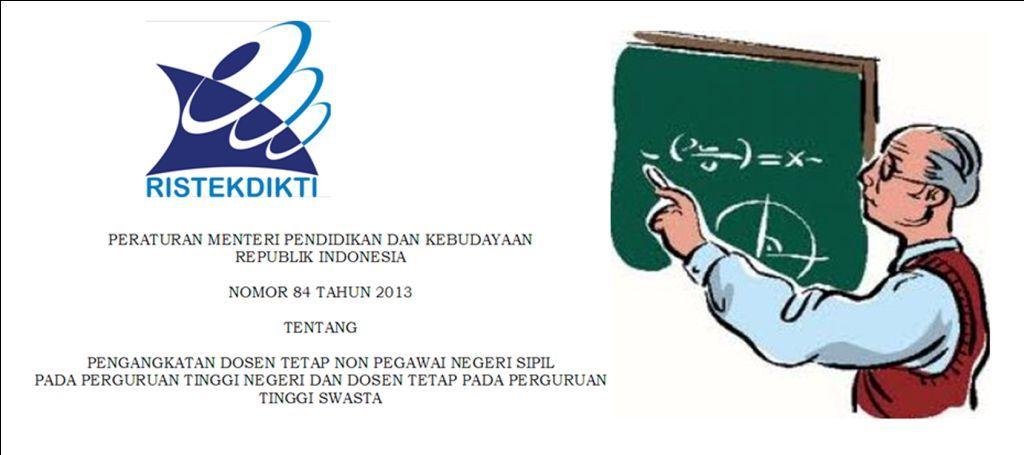 Permendikbud Nomor 84 Tahun 2013 tentang Pengangkatan Dosen Tetap Non Pegawai Negeri Sipil pada Perguruan Tinggi Negeri dan Dosen Tetap pada Perguruan Tinggi Swasta