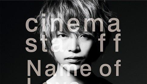 [Lyrics] Cinema Staff - Name of Love Lyrics